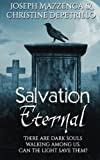 Salvation Eternal (The Eternal Series) (Volume 2) by Joseph Mazzenga and Christine DePetrello