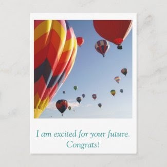 balloons, I am excited for your future. Congrats! Post Cards