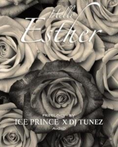 [Music] Ice Prince - Hello Esther ft DJ Tunez