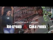 "MikeDMan Ft. Chinyere - ""Ice Cream and Cake"""