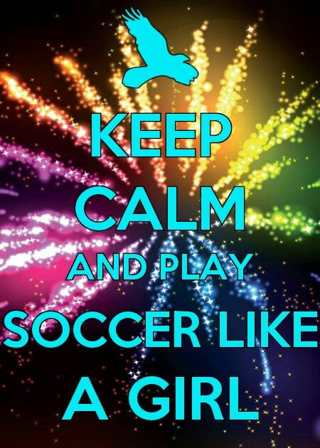 Keep Calm And Play Soccer Quotes