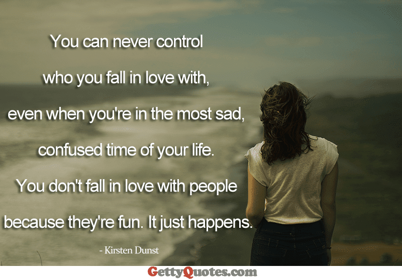 You Can Never Control Who You Fall In Love With All The Best