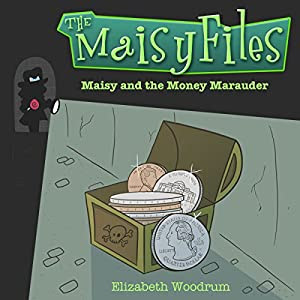 Maisy and the Money Marauder Audiobook