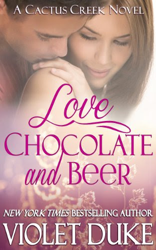 Love, Chocolate, and Beer (Cactus Creek) by Violet Duke