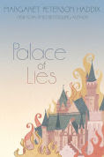 Title: Palace of Lies, Author: Margaret Peterson Haddix