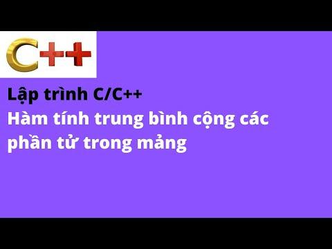 [Tự học lập trình C/C++] Viết hàm tính giá trị trung bình cộng của các phần tử có trong mảng.