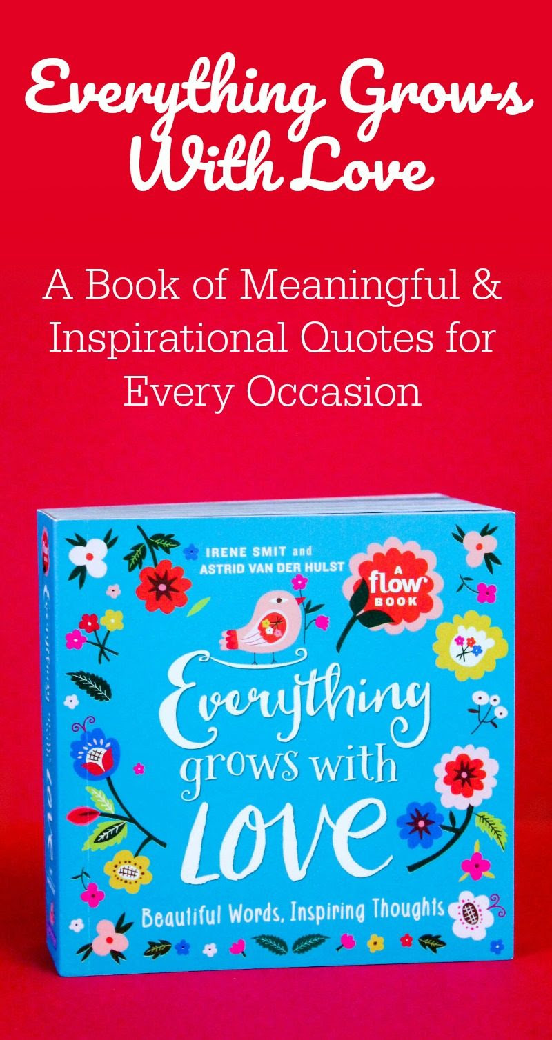 Everything Grows With Love A Book Of Meaningful Inspirational
