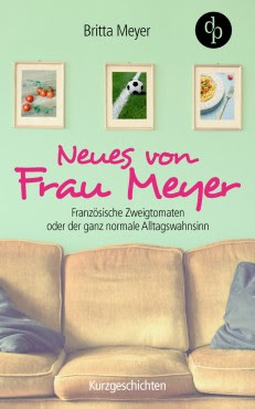 Neues von Frau Meyer – Britta Meyer
