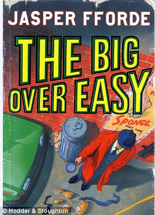 Front cover of book, titled : The Big Over Easy by Jasper Fforde. From Hodder & Stoughton, £12.99