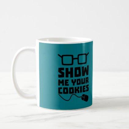 Show me your Cookies Zx363 Coffee Mug
