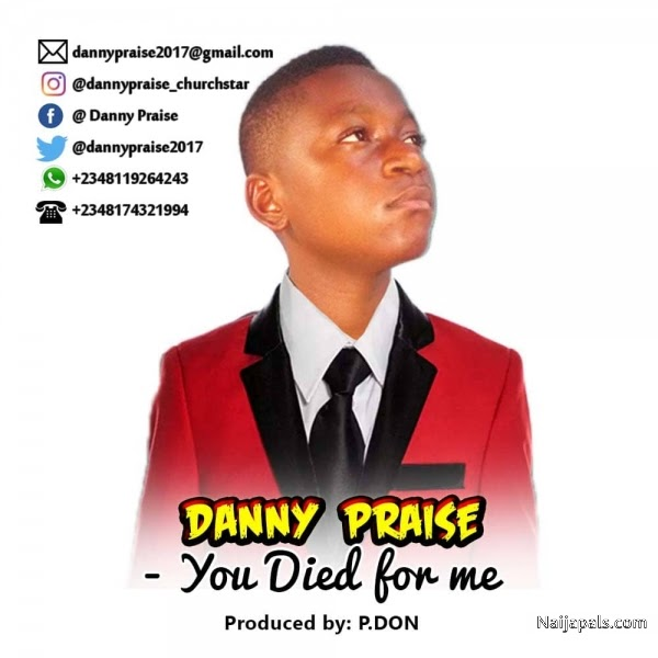 [Music] Danny Praise – You Died For Me