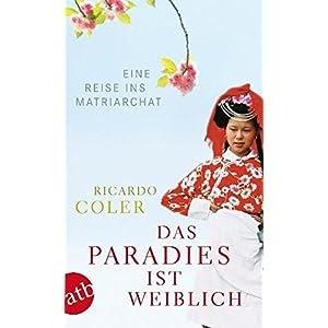 lesen Das Paradies ist weiblich: Eine Reise ins
