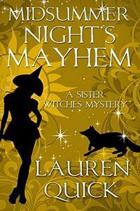 Midsummer Night's Mayhem by Lauren Quick