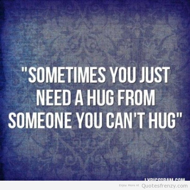 Best Hug Quote About Crush Sometimes You Need A Hug
