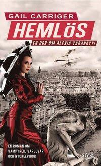 Hemlös : En bok om Alexia Tarabotti (inbunden)