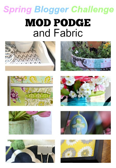 Spring Blogger Challenge. Mod Podge and fabric