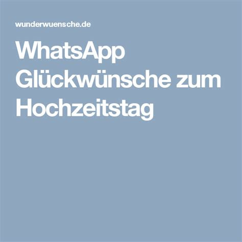 whatsapp glueckwuensche zum hochzeitstag glueckwuensche zum