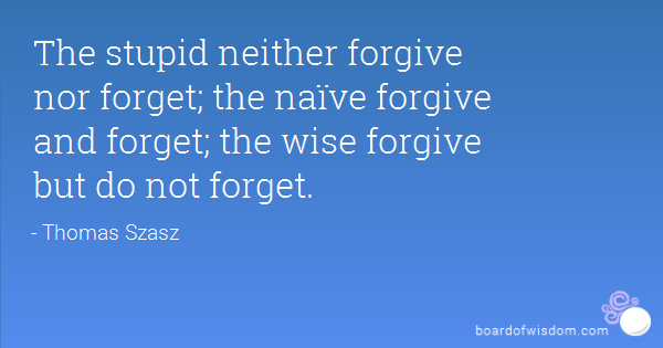 Quotes About Forgiveness And Not Forgetting 27 Quotes