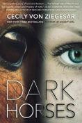 Title: Dark Horses, Author: Cecily von Ziegesar