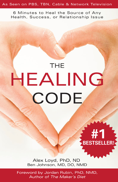 The Healing Code by Dr. Alex Loyd, Dr. Ben Johnsn, Diane Eble editor