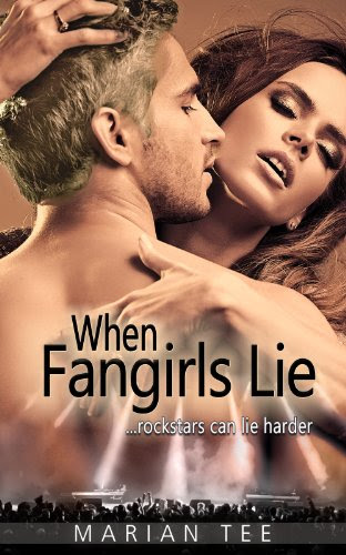 WHEN FANGIRLS LIE (How (Not) To Be Seduced By Rockstars) by Marian Tee