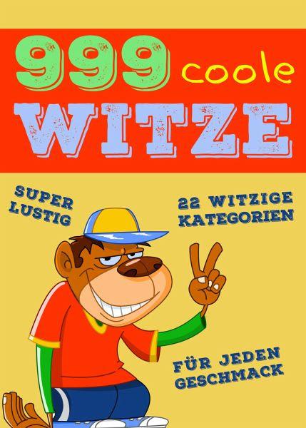 999 Coole Witze Das Neue Witzebuch Zum Lachen Arztwitze