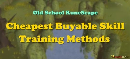 MmoGah: OSRS: The Cheapest Buyable Skill Training Methods