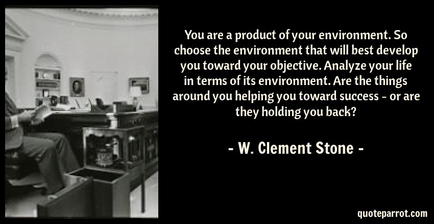 You Are A Product Of Your Environment So Choose The En By W