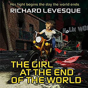 The Girl at the End of the World | [Richard Levesque]