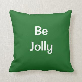 Be Jolly 2 Sided Christmas Green Throw Pillow