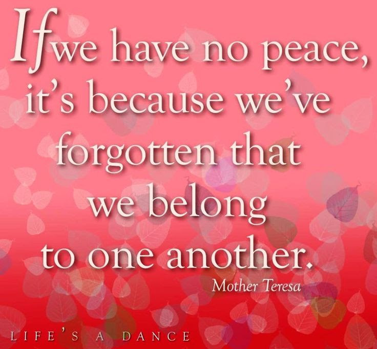 Mother Theresa Peace Quote via Life's a Dance on Facebook