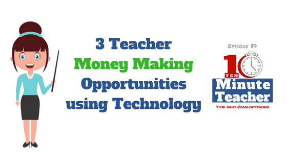teacher money making opportunities