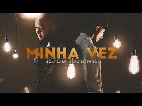 Ton Carfi e Livinho - Minha Vez (Clipe Oficial)