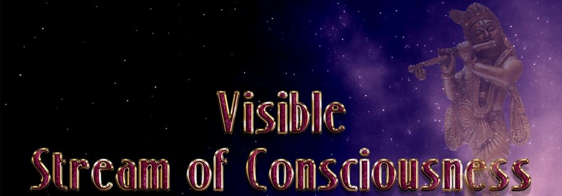 Visible Stream of Consciousness