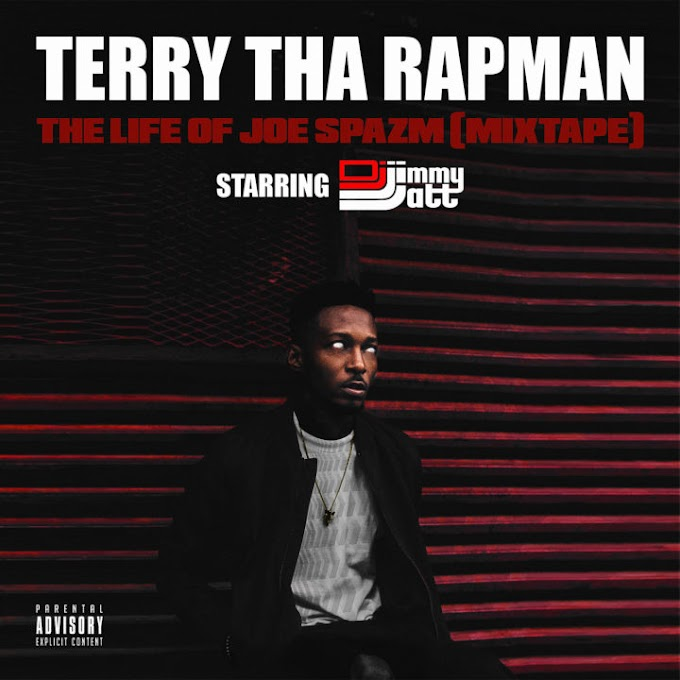 DOWNLOAD: Terry Tha Rapman – The Life Of Joe Spazm (Mixtape)