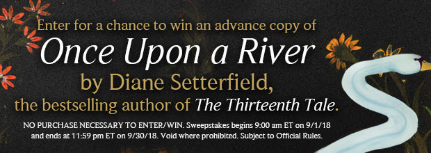 Enter for a chance to win an advance copy of ONCE UPON A RIVER