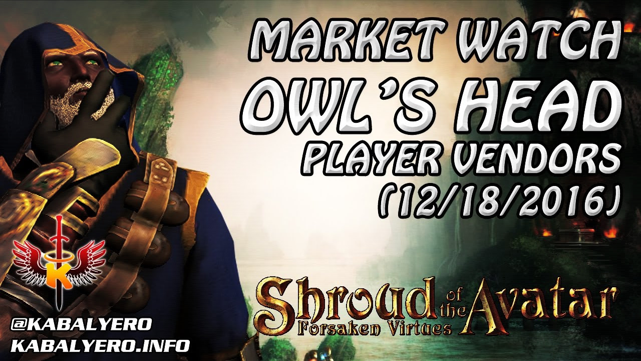 Shroud Of The Avatar Market Watch 💰 Owl's Head Player Vendors (12/18/2016)