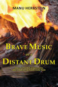 Title: Brave Music of a Distant Drum, Author: Manu Herbstein