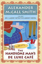 The Handsome Man's De Luxe Café by Alexander McCall Smith