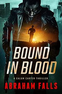 Bound in Blood by Abraham Falls