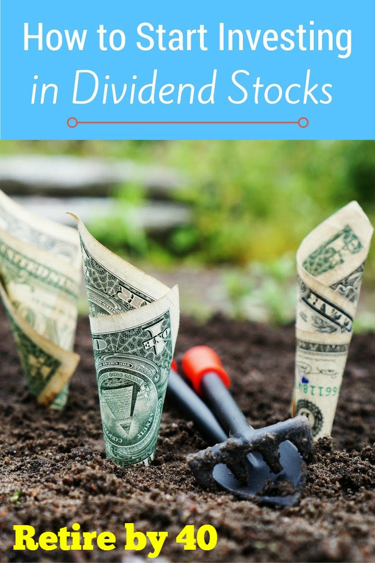 How to Start Investing in Dividend Stocks - Retire by 40