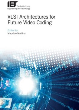 VLSI Architectures for Future Video Coding (Materials, Circuits and Devices)