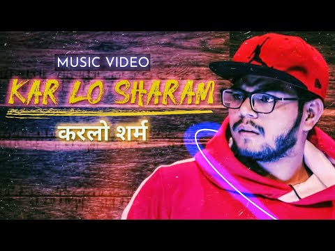 Kar Lo Sharam (Official Music Video)