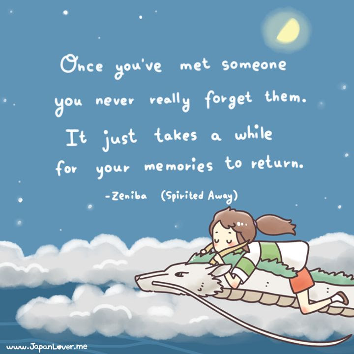 Spirited Away Quote On Meeting New People The Memories Of Them