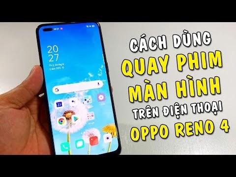 Hướng dẫn dùng Quay Phim Màn Hình trên điện thoại Oppo Reno 4