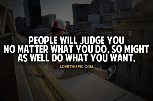 People Will Judge You Pictures Photos And Images For Facebook