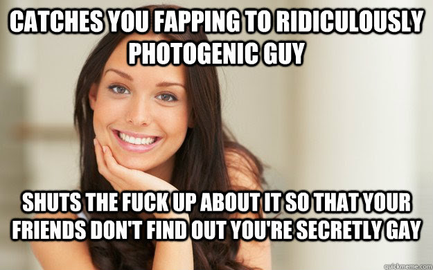 Catches You Fapping To Ridiculously Photogenic Guy Shuts The Fuck Up