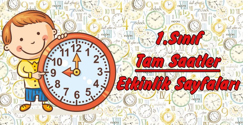 1 Sınıf Tam Saatler Etkinlik Sayfaları Sınıf öğretmenleri Için