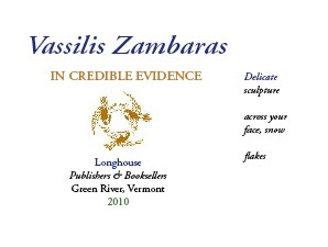 2010. Vassilis Zambaras. IN CREDIBLE EVIDENCE . A three color fold-out booklet of poems with wrap around band.