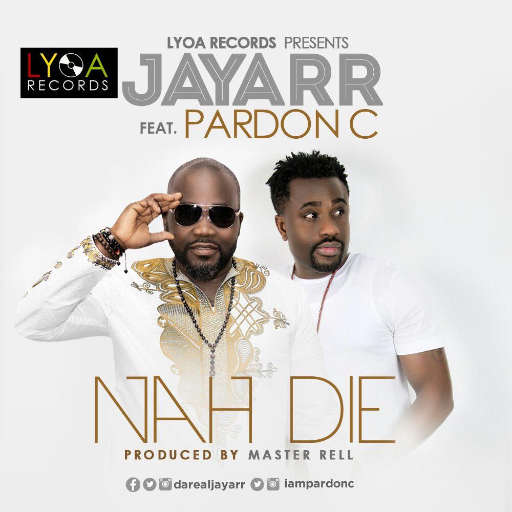 JayArr ft. Pardon C – Nah Die (prod. Master Rell)